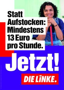 Statt Aufstocken: Mindestens 13 Euro pro Stunde.